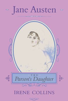 Jane Austen: The Parson's Daughter: The Parson's Daughter 9781852851729