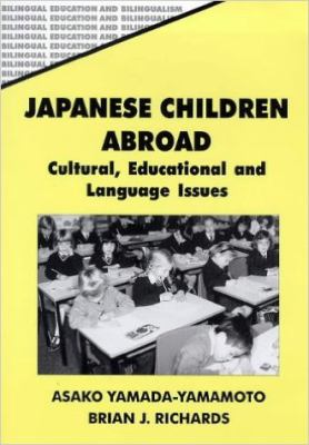 Japanese Children Abroad: Cultural, Educational and Language Issues 9781853594267