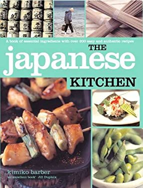 Japanese Kitchen: A Book of Essential Ingredients with Over 200 Authentic Recipes 9781856269704