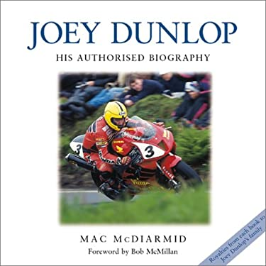 Joey Dunlop: The Official Biography 9781859608227