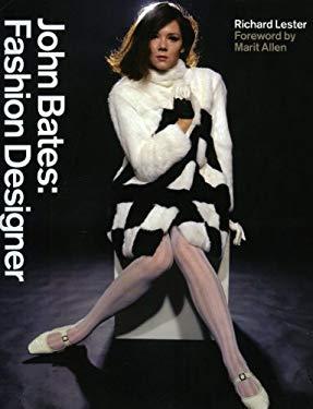 John Bates: Fashion Designer 9781851495702