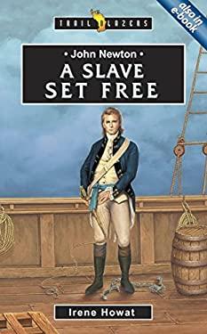 John Newton: A Slave Set Free