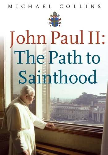 John Paul II: The Path to Sainthood 9781856077309
