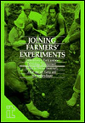 Joining Farmers Experiments: Experiences in Participatory Technology Developemnt 9781853391019