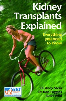 Kidney Transplants Explained. Andy Stein, Rob Higgins, Janet Wild 9781859591932