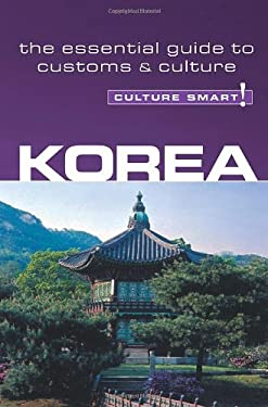 Korea - Culture Smart!: The Essential Guide to Culture & Customs 9781857333657