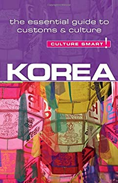 Korea - Culture Smart!: The Essential Guide to Culture & Customs 9781857336696