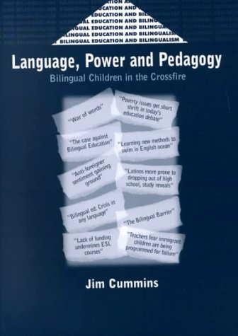 Language, Power and Pedagogy: Bilingual Children in the Crossfire 9781853594731