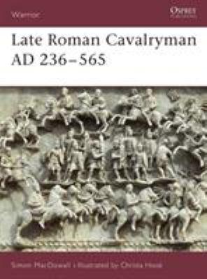 Late Roman Cavalryman Ad 236-565 9781855325678