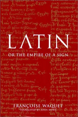 Latin or the Empire of a Sign: From the Sixteenth to the Twentieth Centuries 9781859844021