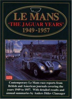 Le Mans: The Jaguar Years 1949-1957 9781855203570