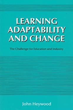 Learning Adaptability and Change: The Challenge for Education and Industry 9781853960673