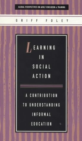 Learning in Social Action: A Contribution to Understanding Education and Training 9781856496834