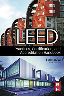 LEED Practices, Certification, and Accreditation Handbook 9781856176910
