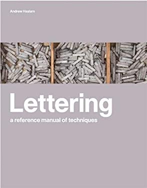 Lettering: A Reference Manual of Techniques 9781856696869