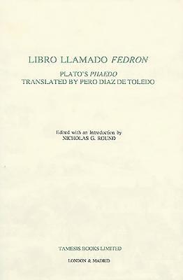 Libro Llamado Fedron: Plato's Phaedo Translated By Pero Diaz de Toledo 9781855660243