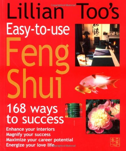 Lillian Too's Easy-To-Use Feng Shui: 168 Ways to Success 9781855856905