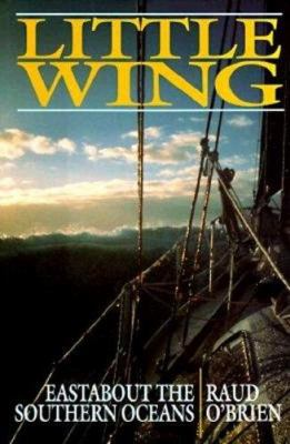 Little Wing: Eastabout the Southern Oceans 9781853107702