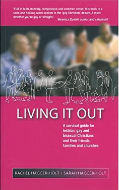 Living It Out: A Survival Guide for Lesbian, Gay and Bisexual Christians and Their Friends, Families and Churches 9781853119996