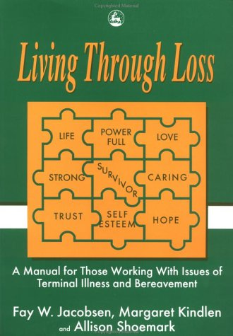 Living Through Loss: A Training Guide for Those Supporting People Facing Loss 9781853023958