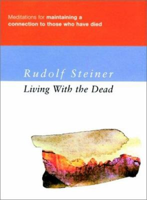 Living with the Dead: Meditations for Maintaining a Connection to Those Who Have Died 9781855841277