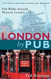 London by Pub: Pub Walks Around Historic London 7558580