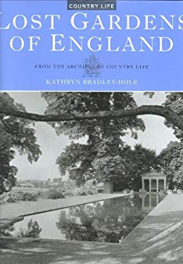 Lost Gardens of England: From the Archives of Country Life 9781854109910