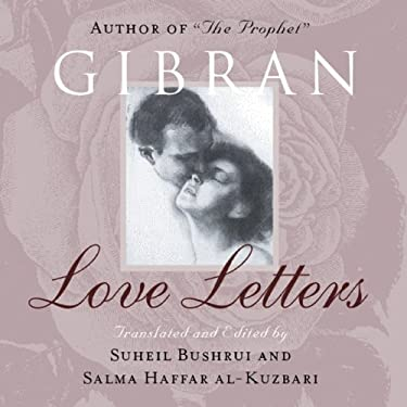 Love Letters: The Love Letters of Kahlil Gibran to May Ziadah 9781851685578
