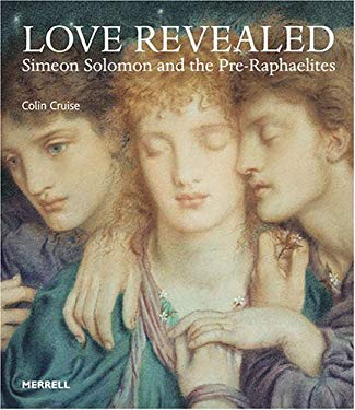 Love Revealed: Simeon Solomon and the Pre-Raphaelites 9781858943114