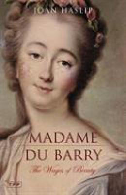 Madame Du Barry: The Wages of Beauty 9781850437536