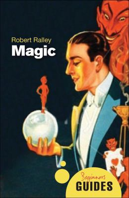 Magic: A Beginner's Guide 9781851687138