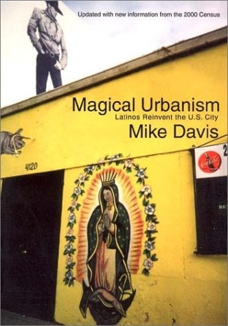 Magical Urbanism: Latinos Reinvent the US City 9781859843284
