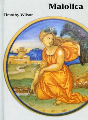 Maiolica: Italian Renaissance Ceramics in the Ashmolean Museum 9781854441775