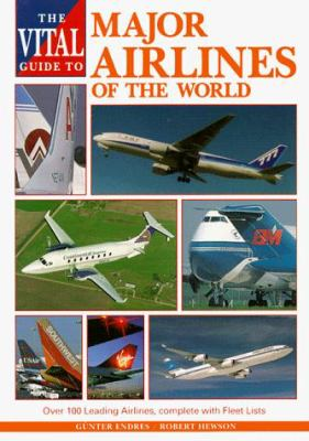 Major Airlines of the World: The Vital Guide to 9781853105814