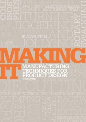 Making It: Manufacturing Techniques for Product Design 9781856695060