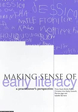 Making Sense of Early Literacy: A Practitioner's Perspective 9781858562230