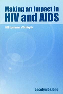 Making an Impact in HIV and AIDS: Ngo Experiences of Scaling Up 9781853395390