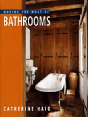 Making the Most of Bathrooms 9781850298274