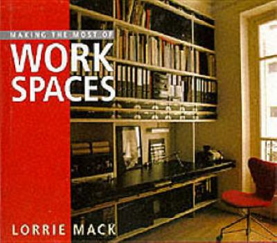 Making the Most of Work Spaces 9781850297215