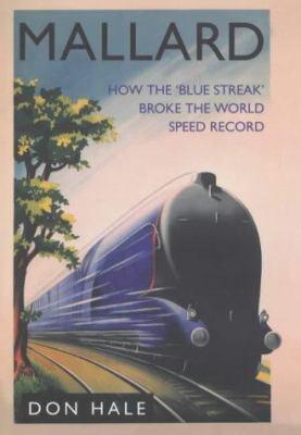 "Mallard: How the ""Blue Streak"" Broke the World Speed Record"