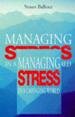 Managing Stress in a Changing World: The One-Step Stress-Reduction Kit 9781854104489