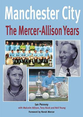 Manchester City: The Mercer-Allison Years 9781859836088
