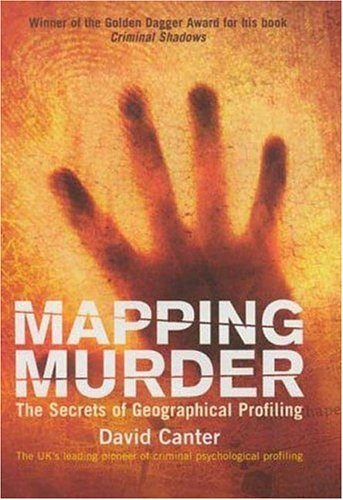 Mapping Murder: The Secrets of Geographical Profiling 9781852270780