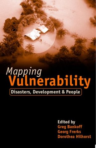 Mapping Vulnerability : Disasters, Development and People