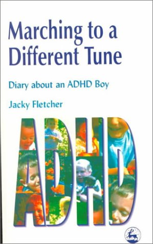 Marching to a Different Tune: Diary about an ADHD Boy 9781853028106
