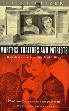 Martyrs, Traitors and Patriots: Kurdistan After the Gulf War 9781856493963