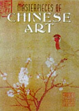 Masterpieces of Chinese Art 9781855019447