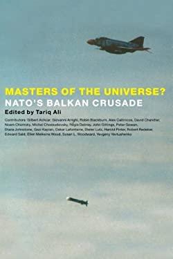Masters of the Universe?: NATO's Balkan Crusade 9781859842690