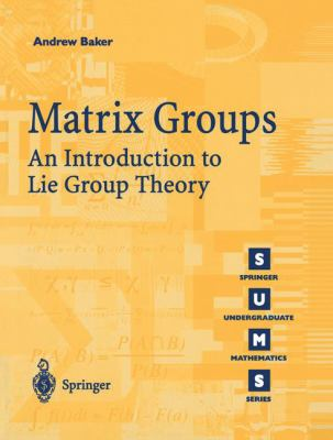 Matrix Groups: An Introduction to Lie Group Theory 9781852334703