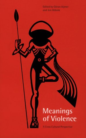 Meanings of Violence: A Cross-Cultural Perspective 9781859734407
